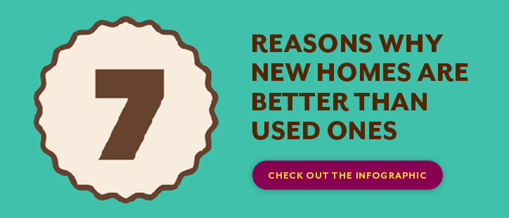 7 reasons why new homes are better than used ones